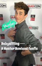Babysitting--- a Hunter Rowland Fanfic  by julia_lauren123