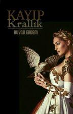 KAYIP KRALLIK | DÜZENLENİYOR by Duygu_Erdem_