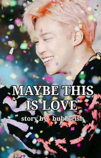 Maybe This Is Love || Jimin