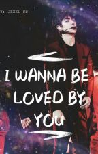 """""""I Wanna Be Loved By You"""" /COMPLETE/ by jezel_ss"""