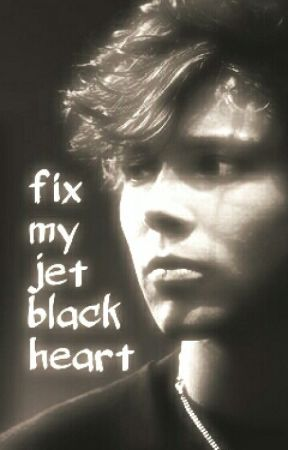 Fix My Jet Black Heart (5SOS fanfic) by bandskeepalive