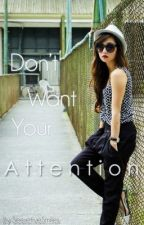 Don't Want Your Attention by secretiveSmiles