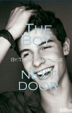 The Boy next Door by Thxghtsaremxne