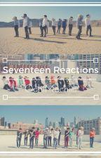 Seventeen Reactions |Nadhirax9697| by Nadhirax9697