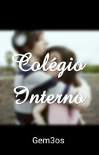 Gêmeos No Colégio Interno [REVISÃO] by melmendes981