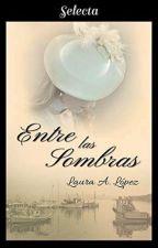 SRB 4 Entre Las Sombras© [Publicado Por Selecta] by lauraadriana22
