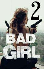 Bad Girl 2 [EN PAUSE] by fathersaya