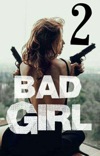 Bad Girl 2 [EN PAUSE]