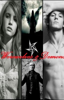 Werewolves & Demons (COMPLETED -- Watty Awards 2012) IN EDITING!