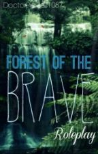 | Forest Of The Brave ~ Roleplay | by DoctorPickles1087