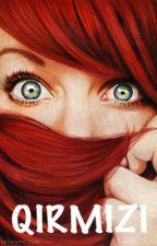 Qırmızı (Tamamlandı) by _Nargiza_