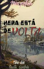 Hera Está De Volta by Filha_de_Hades_