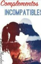 Complementos Incompatibles  by Books_and_Scribbles