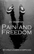 20 Wörter// Pain and Freedom by ThePsychoPro