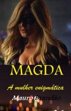 Magda - a mulher enigmática by MauroBrandao