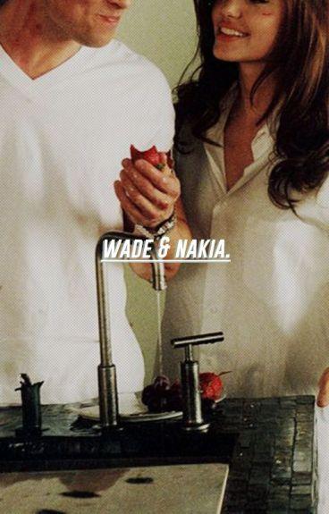WADE & NAKIA [WILSON]