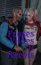 Frases de vilões e heróis  by love_pudin69