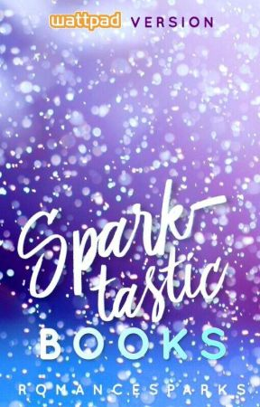 Sparktastic featured stories by RomanceSparks