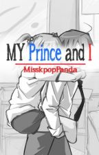 My Prince and I {COMPLETED} by mykoryana