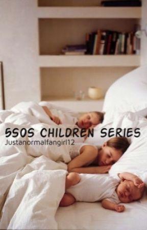 5SOS Children Series♡ (Book 5) by JustANormalFangirl12