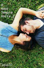 O Amor Sempre Volta 2° Temporada by Tini54130