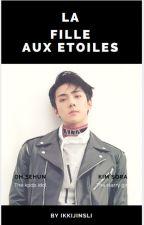 La Fille Aux Étoiles [+Oh SeHun ; Exo] by ikkijinsli