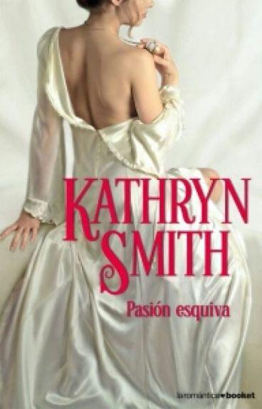 01 Pasión Esquiva, Kathryn Smith (Serie Hermanos Ryland)