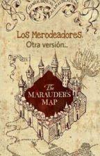 Los Merodeadores: Otra versión. by _XandraDea_