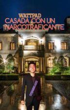 CASADA CON UN NARCOTRAFICANTE(MB Y TÚ) by AdrianaBautista_