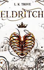Eldritch by CheshireTrove