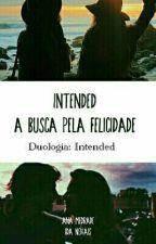 Intended: A BUSCA PELA FELICIDADE by Ida_Novais