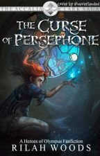 The Curse of Persephone: [book 1] by -worldofwords