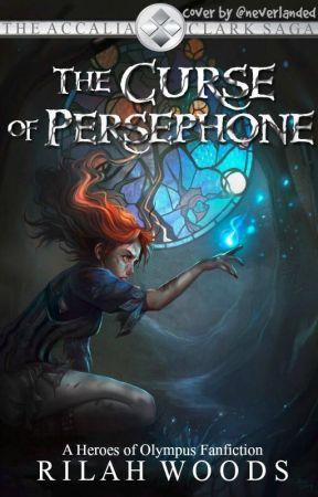 The Curse of Persephone • PJO/HOO [1] by -worldofwords