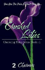 Crushed Lilies | Charming Tales Series Book : 1 ✔ by 2_Charmers