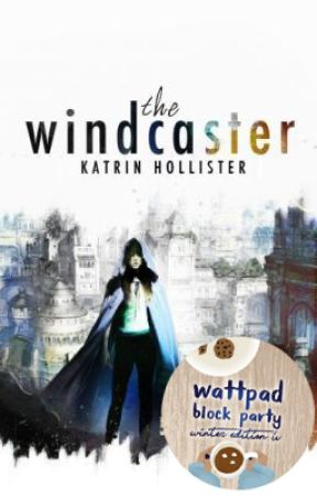 The Windcaster [Featured | Fantasy/Adventure| YoungWritersPrize finalist ] by KatrinHollister