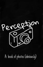 Perception by spacethyme