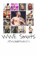 WWE  Smut Book (Closed) by MrsJadeMoxley