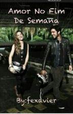 Amor No Fim De Semana by fexavier09