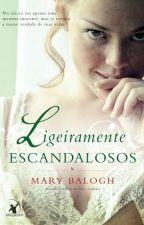 Os Bedwyns - 5 - Ligeiramente Escandalosos (De Mary Balogh) by Emmy_menezes