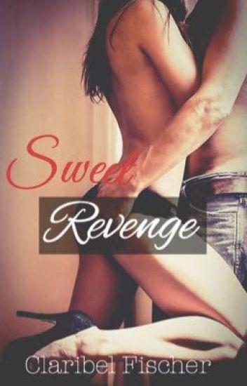 Sweet Revenge (Book One) ✔
