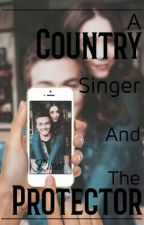 A Country Singer and The Protector (Giving Away) by GirlMeetsLucas1
