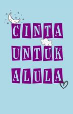 Cinta Untuk Alula by Kaleela