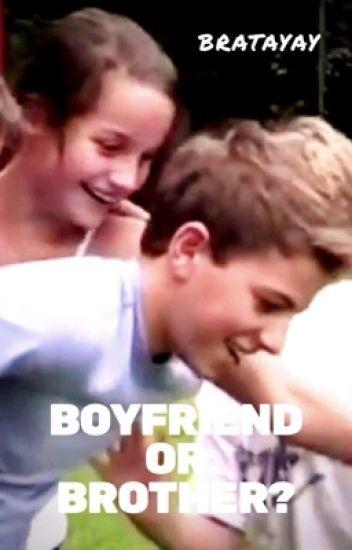 Boyfriend or Brother? [Book 1]