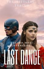 Last Dance- A Doctor Who/Avengers Crossover by the_littlest_teacup