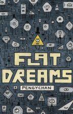 Flat Dreams by Iwnt2die