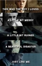 A Beautiful Disaster {Draco Malfoy x Reader} by Plofka0166
