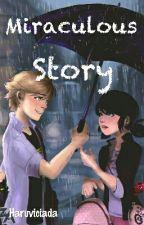 Miraculous Story (Hiatus) by Haruviciada