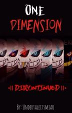 One Dimension •|| Discontinued ||• by undertaleitsmiao
