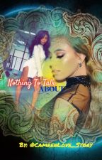 Nothing To Talk About (Norminah)  by CamrenLove_Story