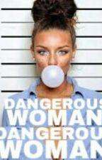 Dangerous Woman by BeautifullyAlsina